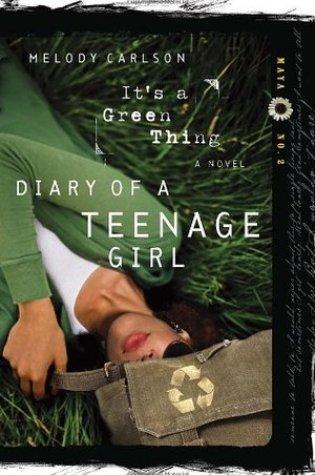 It's a Green Thing (Diary of a Teenage Girl: Maya, #2) PDF Book by Melody Carlson PDF ePub