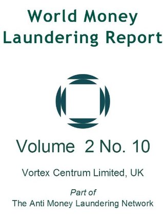 World Money Laundering Report Vol. 2 No. 10