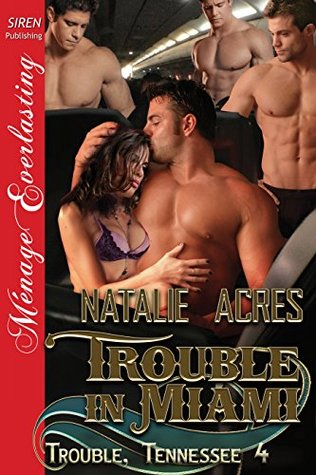 Trouble in Miami  (Trouble, Tennessee, #4)