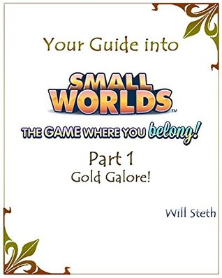 Your Guide into Smallworlds: Part 1: Gold Galore