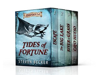 Tides Of Fortune: Includes Escape, The Big Lake, River of Grass, and Cayo Hueso (Tides of Fortune #1)