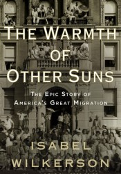 The Warmth of Other Suns: The Epic Story of America's Great Migration Pdf Book