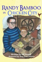 Randy Bamboo in Chicken City (Randy Bamboo, #1)
