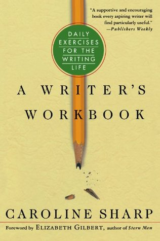 A Writer's Workbook: Daily Exercises for the Writing Life