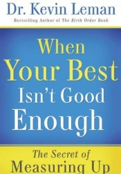When Your Best Isn't Good Enough: The Secret of Measuring Up Pdf Book