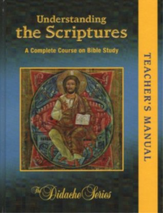 Understanding the Scriptures: Complete Course on Bible Study, Teacher's Manual, Revised Edition