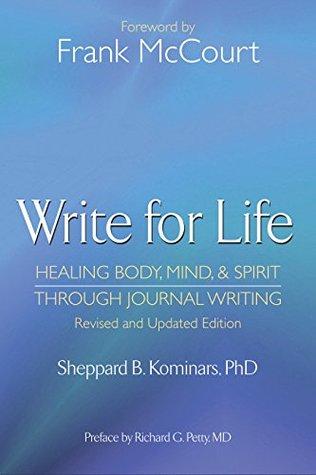 Write for Life: Healing Body, Mind, Spirit through Journal Writing