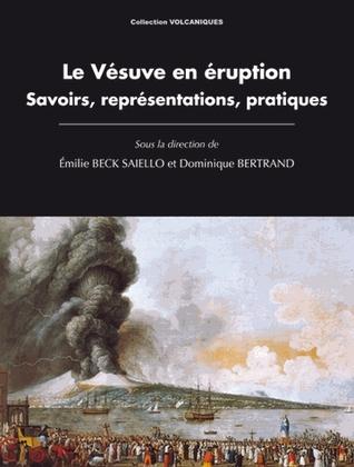 Le Vésuve en éruption : Savoirs, représentations, pratiques