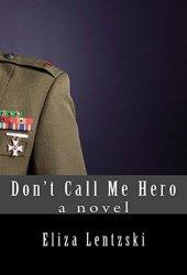 Don't Call Me Hero (Don't Call Me Hero, #1)