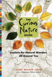 The Curious Nature Guide: Explore the Natural Wonders All Around You Book Pdf