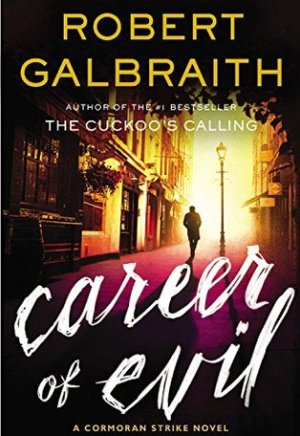 Book cover of Career of Evil by Robert Galbraith: dark city street at dusk with silhouette of a man walking away