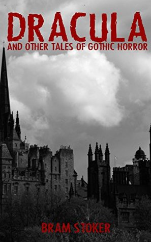 DRACULA: And Other Tales of Gothic Horror