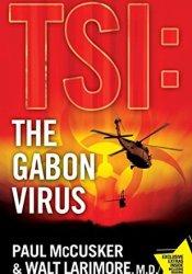 The Gabon Virus (TSI: Time Scene Investigators, #1) Pdf Book