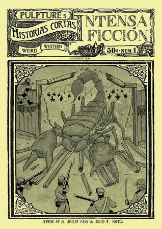 Terror en el apache pass (Historias cortas de intensa ficción, #1)