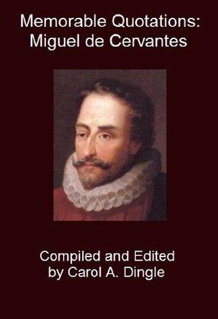 Memorable Quotations: Miguel de Cervantes