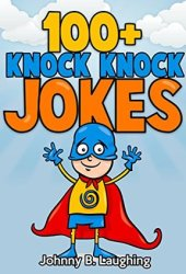100+ Knock Knock Jokes for Kids Book