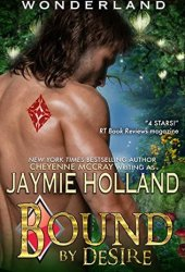 Bound by Desire (Wonderland, #3)