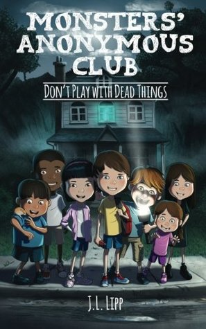 The Monsters' Anonymous Club: Don't Play with Dead Things