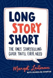 Long Story Short: The Only Storytelling Guide You'll Ever Need Book Pdf