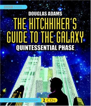 The Hitchhiker's Guide to the Galaxy: The Quintessential Phase (Hitchhiker's Guide: Radio Play, #5)