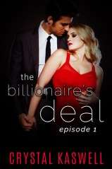 The Billionaire's Deal: Episode One (The Billionaire's Deal, #1)