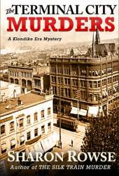 The Terminal City Murders (Klondike Era Mysteries, #4)