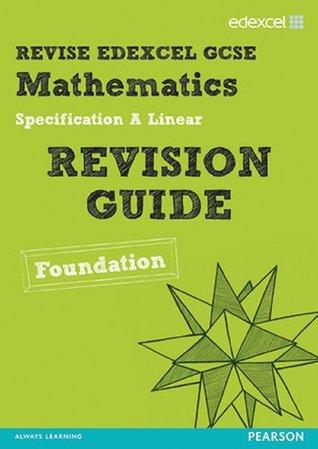 Revise Edexcel GCSE Mathematics Edexcel Spec A Found Revision Guide