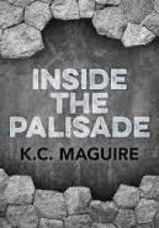 Inside the Palisade Book by K.C. Maguire