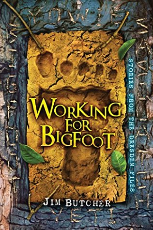 Working for Bigfoot (The Dresden Files, #15.5)