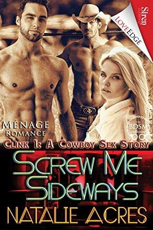 Screw Me Sideways (Clink 1: A Cowboy Sex Story)