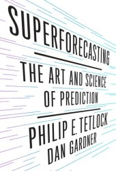 Superforecasting: The Art and Science of Prediction Book
