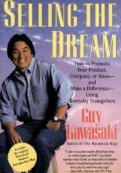 Selling the Dream Book by Guy Kawasaki