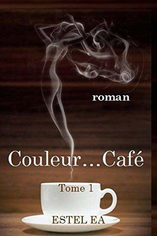 Couleur... Café (Couleur...Café t. 1)
