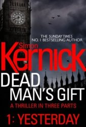 Dead Man's Gift: Yesterday (part 1)