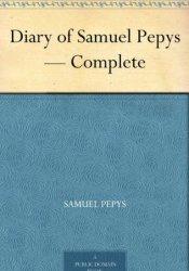 Diary of Samuel Pepys - Complete Pdf Book