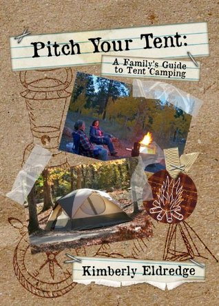 Pitch Your Tent: A Family's Guide to Tent Camping