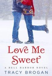 Love Me Sweet (Bell Harbor, #3) Book Pdf