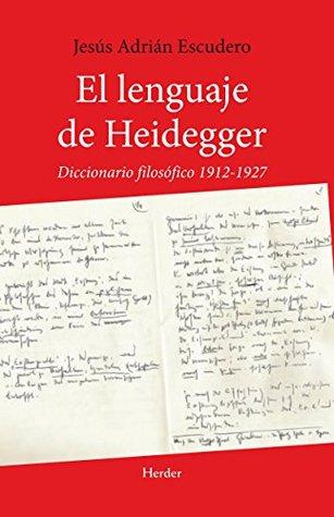 El lenguaje de Heidegger: Diccionario filosófico 1912 - 1927