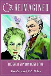 Oz Reimagined: The Great Zeppelin Heist of Oz