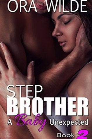 STEPBROTHER: A Baby Unexpected, Book 2 Book Pdf ePub