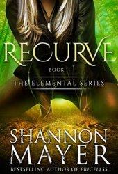 Recurve (The Elemental Series, #1) Book