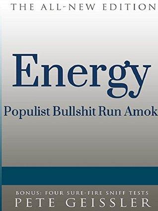 Energy: Populist Bullshit Run Amok