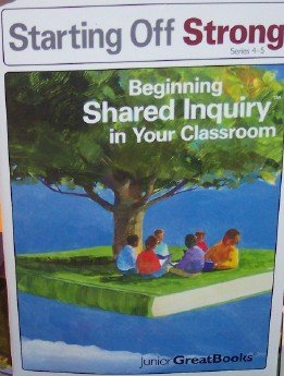 Starting Off Strong: Beginning Shared Inquiry in Your Classroom (Series 4-5,)