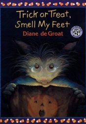 Trick or Treat, Smell My Feet Book by Diane deGroat