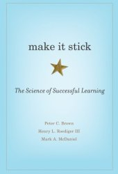 Make It Stick: The Science of Successful Learning Book Pdf