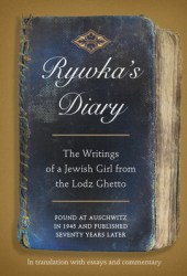 Rywka's Diary: The Writings of a Jewish Girl from the Lodz Ghetto Pdf Book