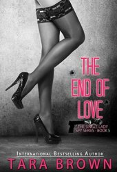 The End of Love (The Single Lady Spy, #5)