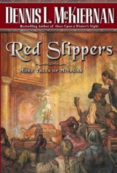 Red Slippers: More Tales of Mithgar (Mithgar, #17)