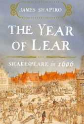 The Year of Lear: Shakespeare in 1606 Book Pdf