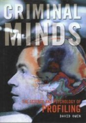 Criminal Minds: The Science and Psychology of Profiling Pdf Book